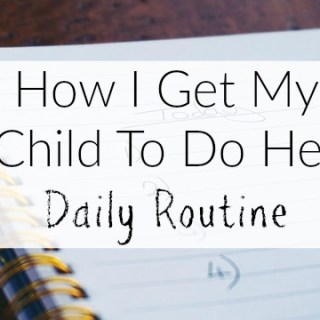 How I Get My Child To Do Her Daily Routine