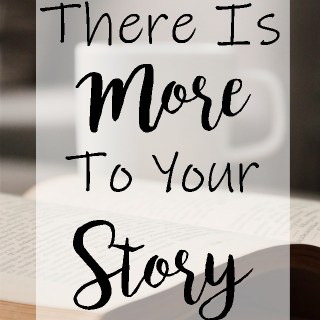 There Is More To Your Story