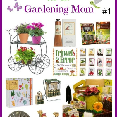 Mother's Day Gifts for the Gardening Mom