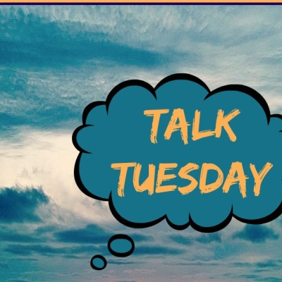 Talk Tuesday: May!