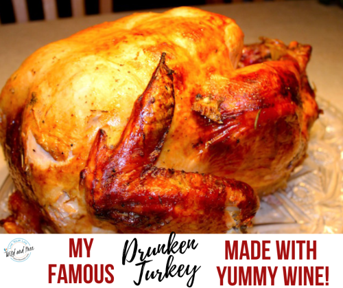 My Famous Drunken Turkey Recipe Made with Wine #thanksgiving #thanksgivingrecipes #turkey