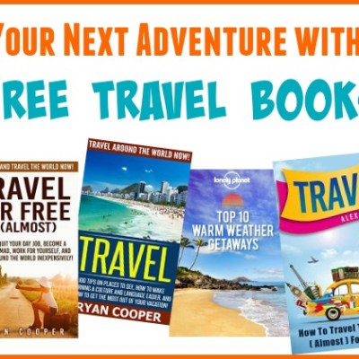 Plan Your Next Adventure with These Free Travel Books