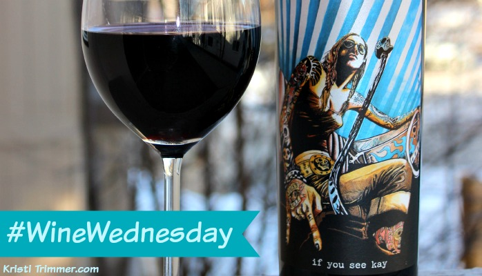 Wine Wednesday - If You See Kay feature