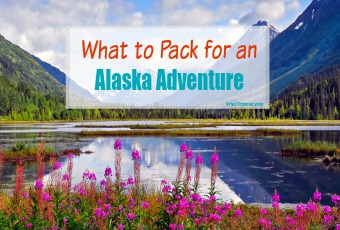 What to Pack for an Alaska Adventure – the Ultimate Alaska Packing List