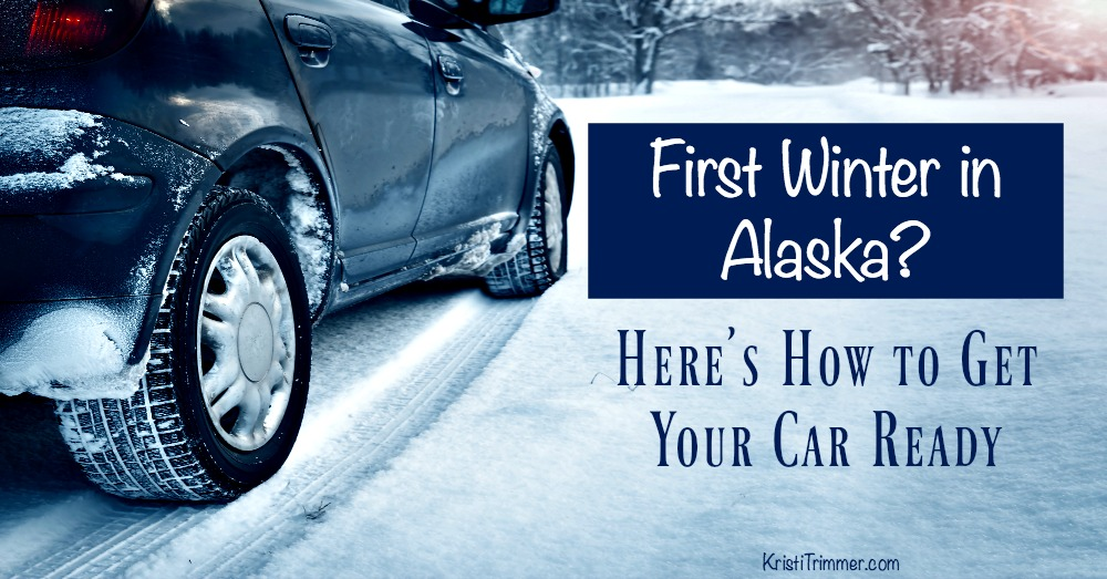 First Winter in Alaska? Here's how to get your car ready. #alaska #wintertips #wintercartips #cartips