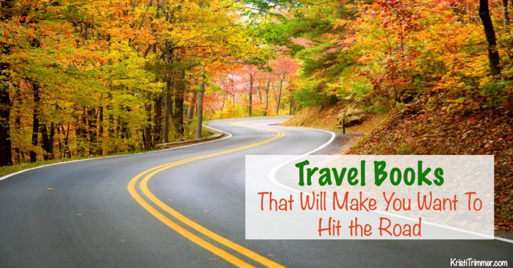 Travel Books That Will Make You Want To Hit the Road #travel #travelbooks #readinglist