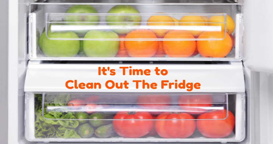 It's Time to Clean Out The Fridge