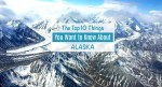 The Top 10 Things You Want to Know About Alaska
