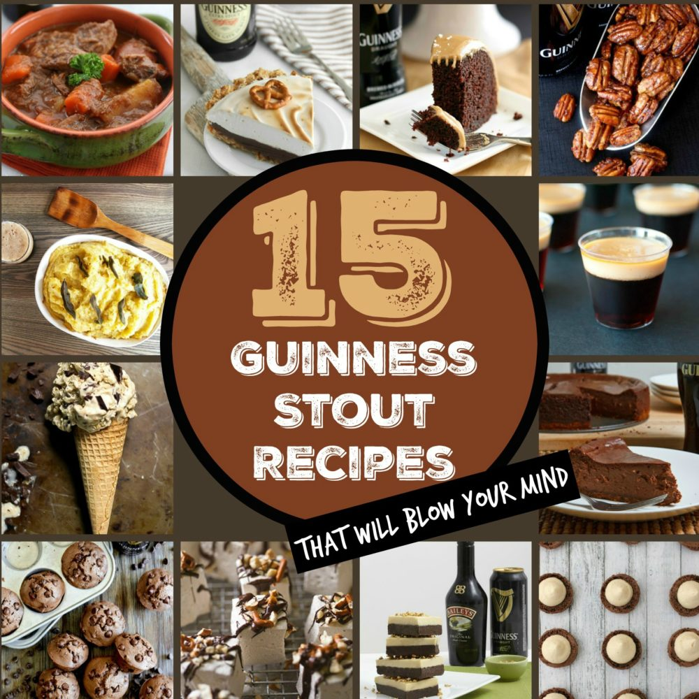 15 Guinness Stout Recipes That Will Blow Your Mind
