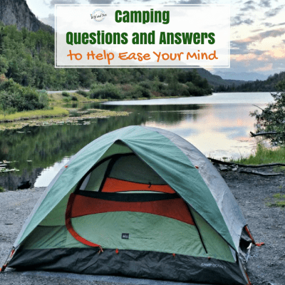 Camping Questions and Answers to Help Ease Your Mind