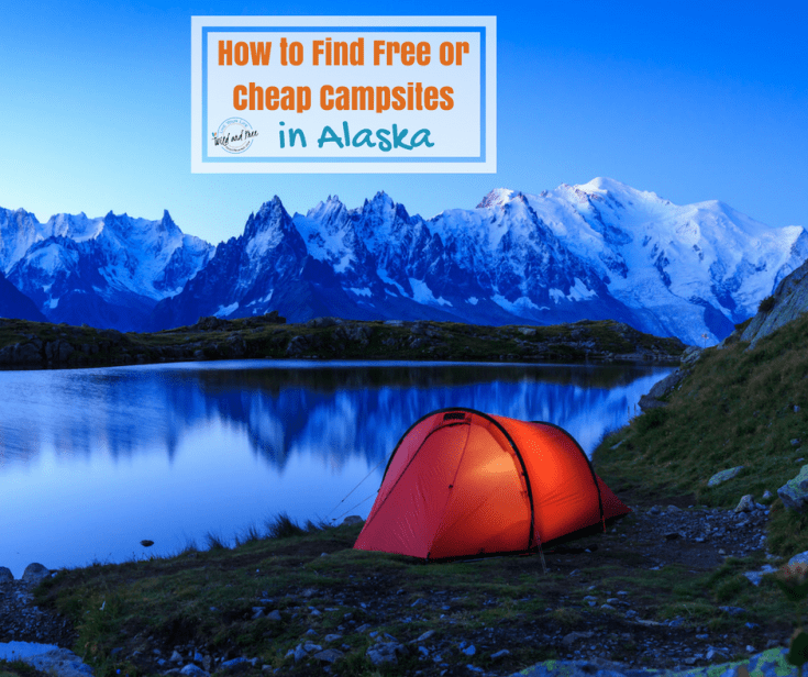 How to Find Free or Cheap Campsites in Alaska