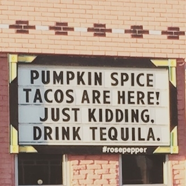 Pumpkin spice tacos are here! Just kidding, drink tequila #fall #autumn #fallmemes #memes #psl #pumpkinspice #drinktequila