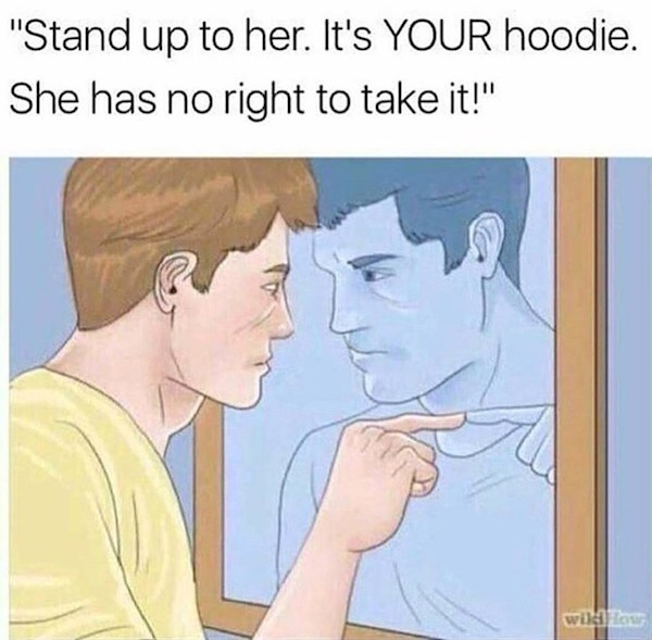 Good luck with getting your hoodie back #fall #autumn #fallmemes #memes #hoodies #hoodieseason