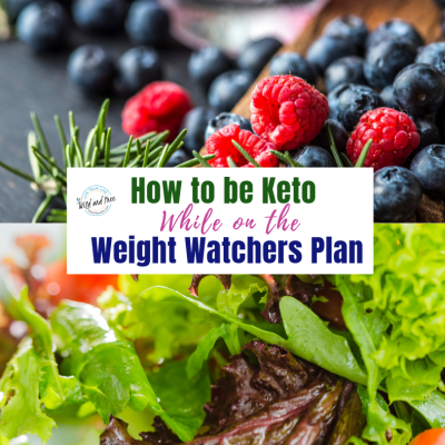 How to be Keto While on the Weight Watchers Plan