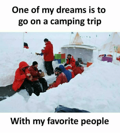 This is my happy place! Camping with my favorite people! #camping #campingmemes #wintercamping