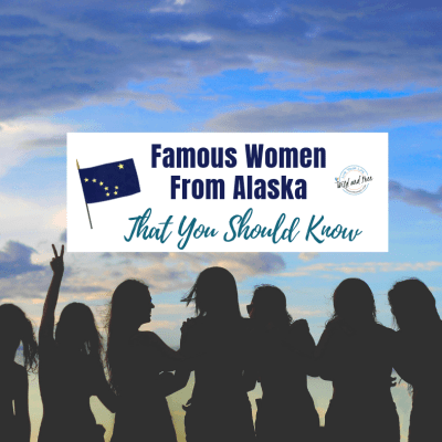 Famous Women From Alaska That You Should Know