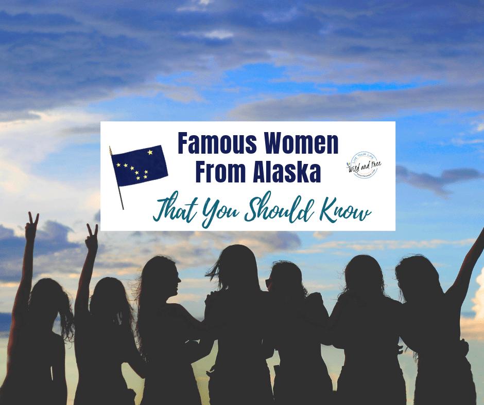 Famous Women From Alaska That You Should Know #alaska #famouswomen