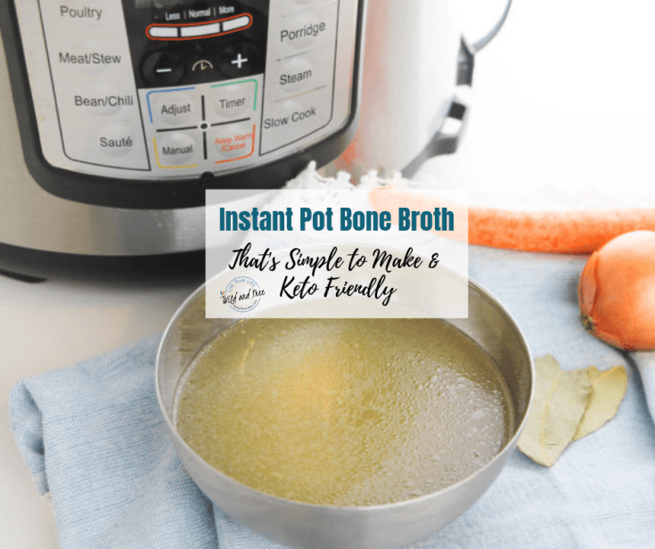 Instant Pot Bone Broth That's Simple to Make & Keto Friendly