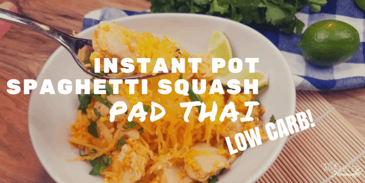 Instant Pot Spaghetti Squash Pad Thai {Low Carb!}
