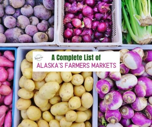 Complete List of Alaska's Farmers Markets #alaska #farmersmarkets #alaskagrown