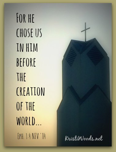 He chose us before creation of world