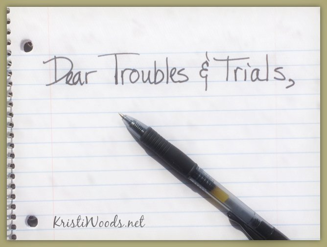 Dear Troubles and Trials