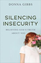 Silencing Insecurity, Believing God's Truth About You