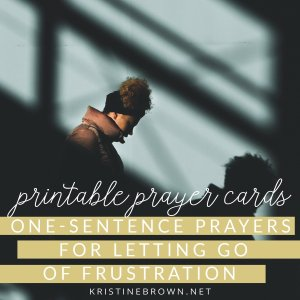One-Sentence Prayers for Letting Go of Frustration