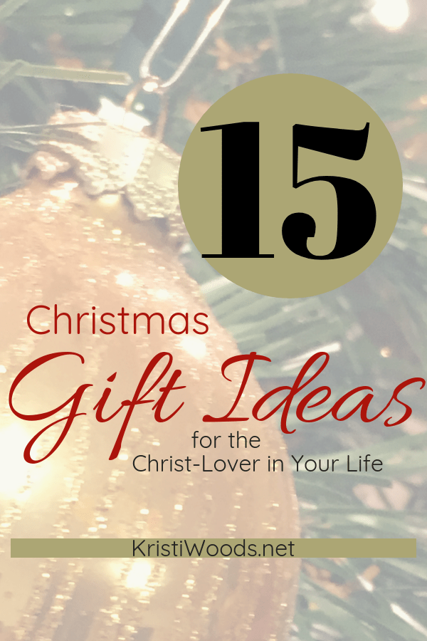 15 Christmas Gift Ideas for the Christ-Lover in Your Life