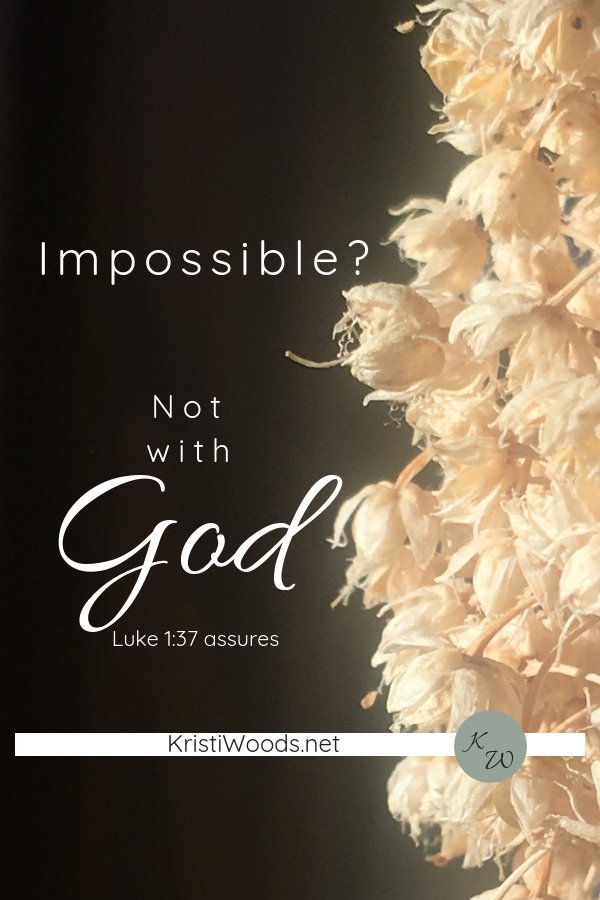 Impossible? Not with God