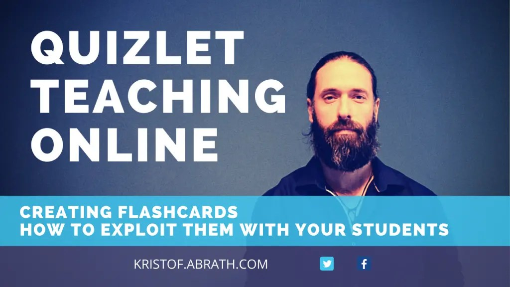teaching online using Quizlet creating flashcards and how to exploit them with your students