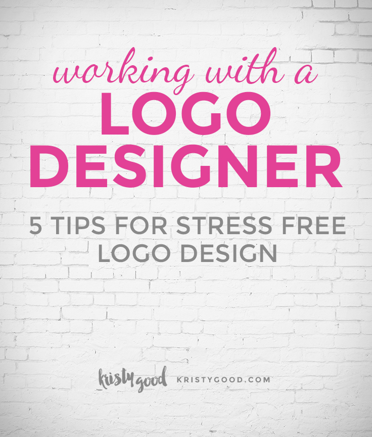 Stress Free Logo Design - 5 tips for working with a graphic designer on your logo design // kristygood.com