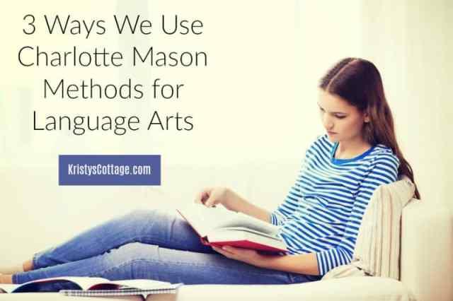 3 Ways We Use Charlotte Mason Methods for Language Arts | Kristy's Cottage blog