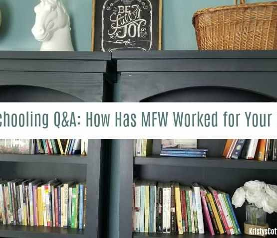 Homeschooling Q&A: How Has MFW Worked for Your Family? | Kristy's Cottage blog
