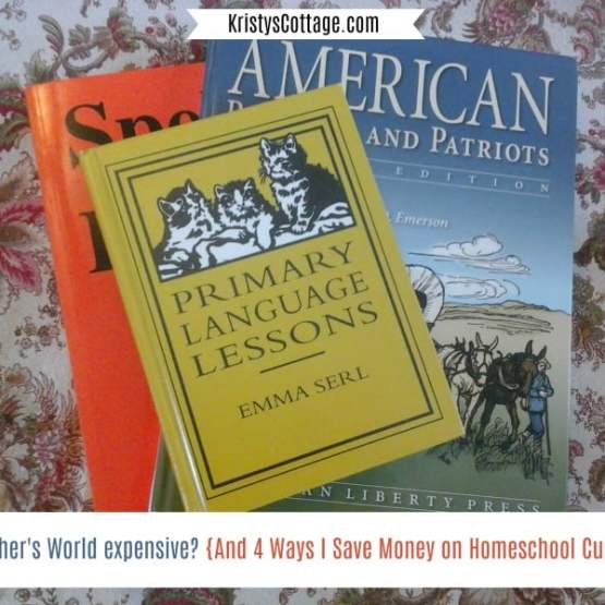Is My Father's World expensive? {And 4 Ways I Save Money on Homeschool Curriculum}   Kristy's Cottage blog