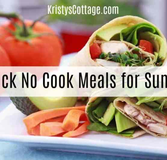 7 Quick No Cook Meals for Summer | Kristy's Cottage blog