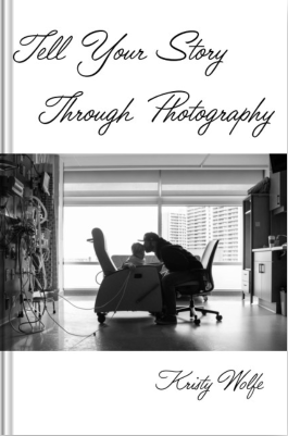 The front cover of Kristy Wolfe's book Tell Your Story Though Photography