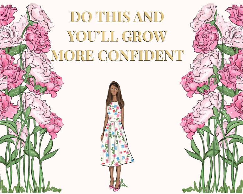 do this to grow more confident