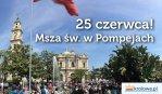 [25 czerwca] Msza św. w sanktuarium w Pompejach w naszych intencjach