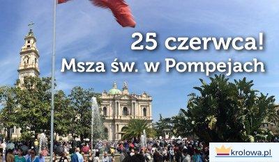 Msza św. w Pompejach 25 czerwca