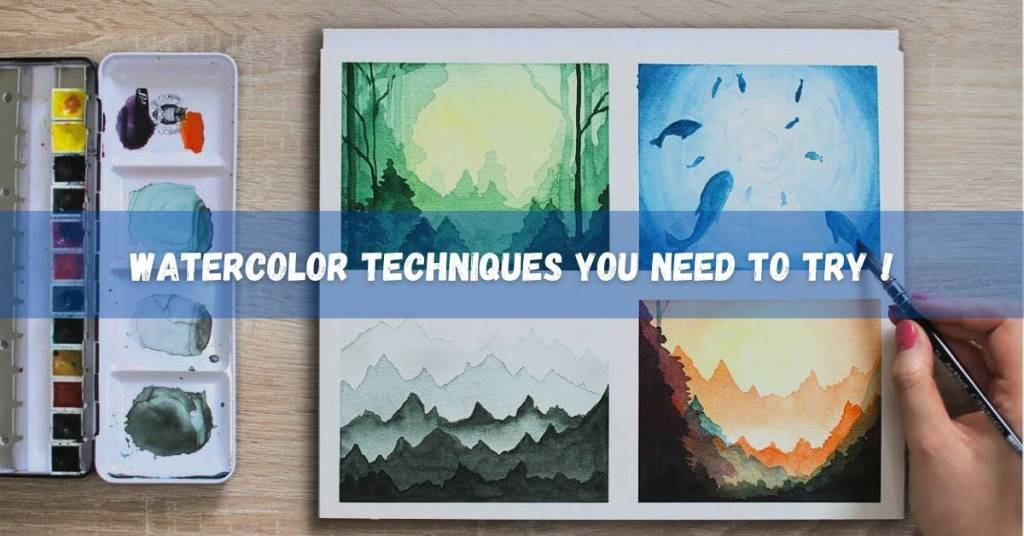 Best Watercolor Techniques You Need to Try