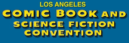 Los Angeles Comic Book and Science Fiction Convention Today