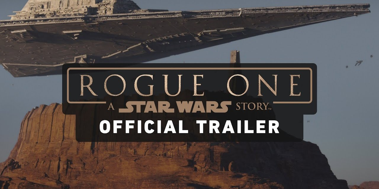 1st Look: 'Rogue One: A Star Wars Story' Official Trailer