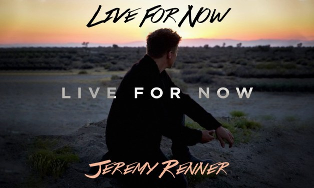 Jeremy Renner (Hawkeye in 'Avengers') Releases New EP, 'Live for Now'