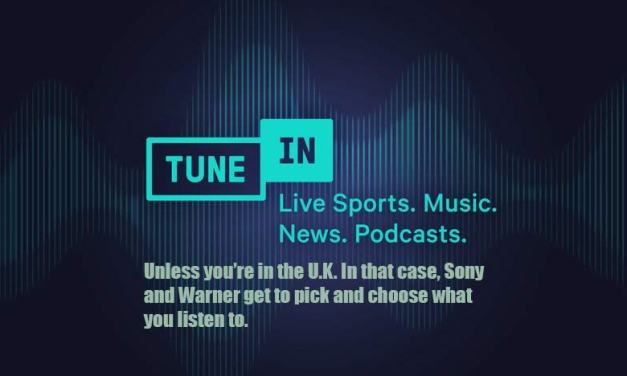 U.K. TuneIn Listeners Lose Access to Nearly All Non-U.K. Radio Stations Thanks to Warner/Sony Lawsuit