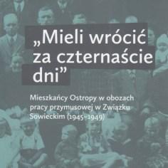 """""""Mieli wrócić za czternaście dni""""...wstęp i opr. naukowe Dariusz Węgrzyn, Katowice-Gliwice 2014"""