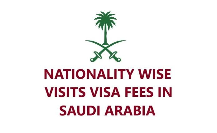 SAUDI VISIT VISA FEES, FAMILY VISIT VISA FEES IN SAUDI ARABIA, NATIONALITY WISE VISIT VISA FEES IN SAUDI ARABIA, KSA,
