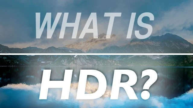 What Is Hdr Tv High Dynamic Range And Hdr10 Explained
