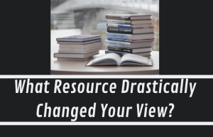 What resource changed your view of a topic you care about?