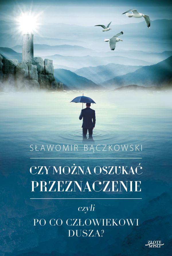 Bączkowski Sławomir - Czy można oszukać przeznaczenie?